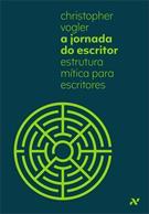 A JORNADA DO ESCRITOR: ESTRUTURA MITICA PARA ESCRITORES