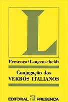 CONJUGAÇAO DOS VERBOS ITALIANOS: COMO CONJUGAR CORRECTAMENTE OS VERBOS REGULARES E IRREGULARES