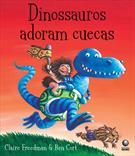 DINOSSAUROS ADORAM CUECAS
