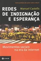 REDES DE INDIGNAÇAO E ESPERANÇA: MOVIMENTOS SOCIAIS NA ERA DA INTERNET