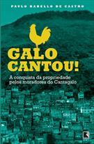 GALO CANTOU, O! A CONQUISTA DA PROPRIEDADE PELOS MORADORES DO CANTAGALO