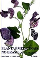PLANTAS MEDICINAIS NO BRASIL: NATIVAS E EXOTICAS