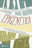 EPIGENETICA: COMO A CIENCIA ESTA REVOLUCIONANDO O QUE SABEMOS SOBRE HEREDITARIE...