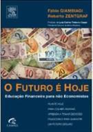 O FUTURO E HOJE: EDUCAÇAO FINANCEIRA PARA NAO ECONOMISTAS
