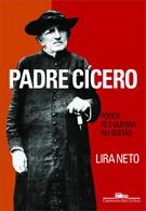 PADRE CICERO: PODER, FE E GUERRA NO SERTAO