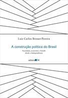A CONSTRUÇAO POLITICA DO BRASIL: SOCIEDADE, ECONOMIA E ESTADO DESDE A INDEPENDE...