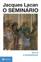 O SEMINARIO: A TRANSFERENCIA (LIVRO 8)