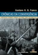 CRONICAS DA CONVERGENCIA: ENSAIOS SOBRE TEMAS JA NAO TAO POLEMICOS