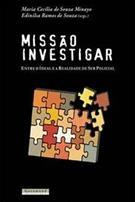 MISSAO INVESTIGAR: ENTRE O IDEAL E A REALIDADE DE SER POLICIAL