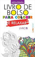 LIVRO DE BOLSO PARA COLORIR E RELAXAR - LIVRO 1