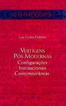 VERTIGENS POS-MODERNAS: CONFIGURAÇOES INSTITUCIONAIS CONTEMPORANEAS