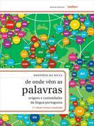 DE ONDE VEM AS PALAVRAS: ORIGENS E CURIOSIDADES DA LINGUA PORTUGESA