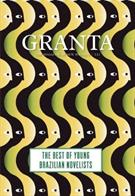 GRANTA 121: THE BEST OF YOUNG BRAZILIAN NOVELISTS