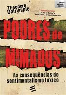 PODRES DE MIMADOS: AS CONSEQUENCIAS DO SENTIMENTALISMO TOXICO