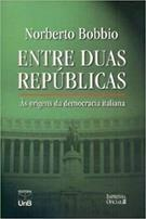 ENTRE DUAS REPUBLICAS: AS ORIGENS DA DEMOCRACIA ITALIANA