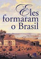 ELES FORMARAM O BRASIL