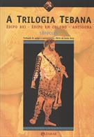 A TRILOGIA TEBANA: EDIPO REI, EDIPO EM COLONO, ANTIGONA