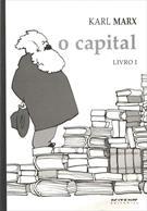 O CAPITAL: CRITICA DA ECONOMIA POLITICA: LIVRO 1: O PROCESSO DE PRODUÇAO DO CAP...