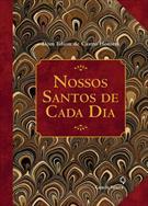 NOSSOS SANTOS DE CADA DIA