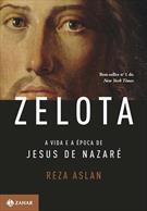 ZELOTA: A VIDA E A EPOCA DE JESUS DE NAZARE