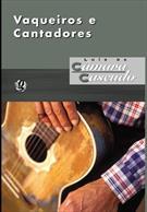 VAQUEIROS E CANTADORES