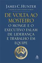 DE VOLTA AO MOSTEIRO: O MONGE E O EXECUTIVO FALAM DE LIDERANÇA E TRABALHO EM EQ...