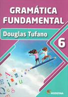 GRAMATICA FUNDAMENTAL: 6° ANO ENSINO FUNDAMENTAL