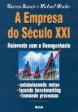 A EMPRESA DO SECULO XXI: REINVENTE COM A REENGENHARIA