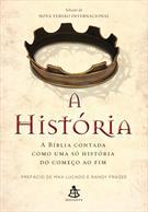 A HISTORIA: A BIBLIA CONTADA COMO UMA SO HISTORIA DO COMEÇO AO FIM