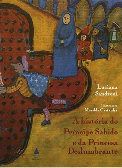 LIVRO A HISTORIA DO PRINCIPE SABIDO E DA PRINCESA DESLUMBRANTE
