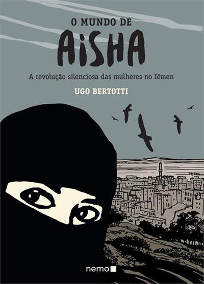 LIVRO O MUNDO DE AISHA: A REVOLUÇAO SILENCIOSA DAS MULHERES NO IEMEN