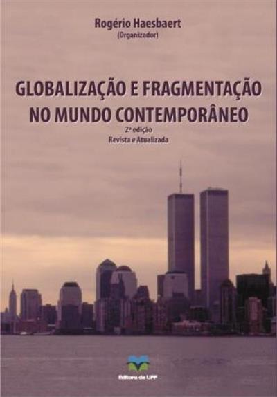 LIVRO GLOBALIZAÇAO E FRAGMENTAÇAO NO MUNDO CONTEMPORANEO
