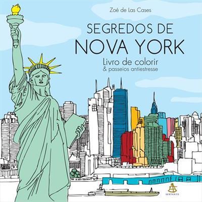 LIVRO SEGREDOS DE NOVA YORK: LIVRO DE COLORIR & PASSEIOS ANTIESTRESSE
