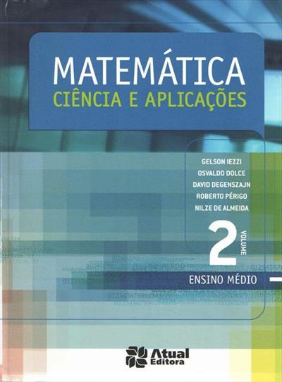 LIVRO MATEMATICA: CIENCIA E APLICAÇOES - ENSINO MEDIO VOLUME 2