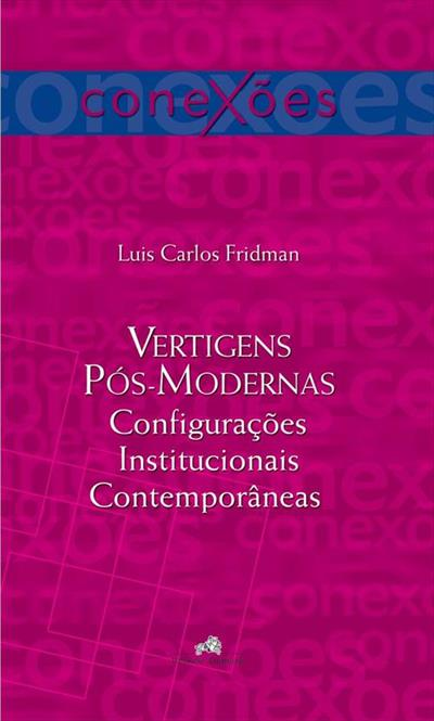 LIVRO VERTIGENS POS-MODERNAS: CONFIGURAÇOES INSTITUCIONAIS CONTEMPORANEAS