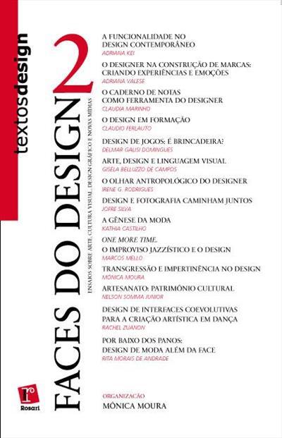 LIVRO FACES DO DESIGN 2: ENSAIOS SOBRE ARTE, CULTURA VISUAL, DESIGN GRAFICO E AS NOVAS MIDIAS