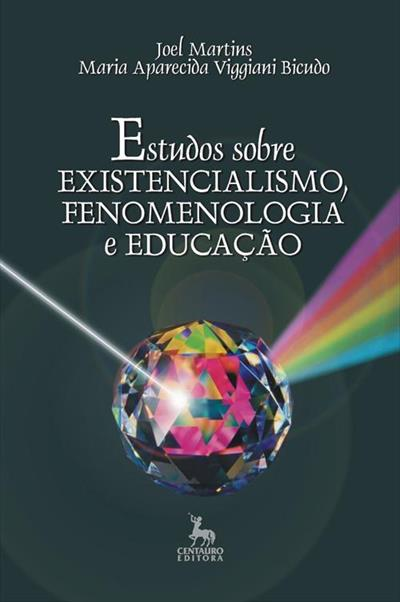 LIVRO ESTUDOS SOBRE EXISTENCIALISMO, FENOMENOLOGIA E EDUCAÇAO