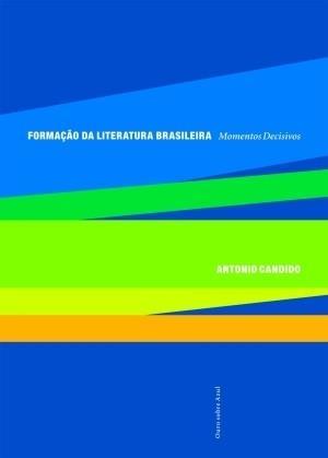 LIVRO FORMAÇAO DA LITERATURA BRASILEIRA