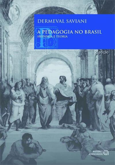 LIVRO A PEDAGOGIA NO BRASIL: HISTORIA E TEORIA
