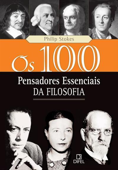 LIVRO OS 100 PENSADORES ESSENCIAIS DA FILOSOFIA