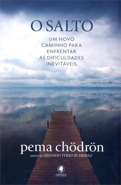Livros O Salto - Um Novo Caminho Para Enfrentar as Dificuldades Inevitáveis - Pema Chodron