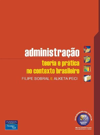 LIVRO ADMINISTRAÇAO: TEORIA E PRATICA NO CONTEXTO BRASILEIRO