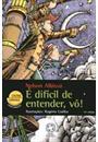 E DIFICIL DE ENTENDER, VO!