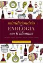 MINIDICIONARIO DE ENOLOGIA EM SEIS IDIOMAS