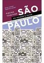 PIECING TOGETHER SAO PAULO: AN INSIDER'S GUIDE - FOOD, HISTORY, AND CULTURE IN A BUSTLING METROPOLIS
