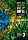 FAROL ALTO SOBRE AS DIRETAS: 1969-1984