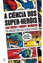 A CIENCIA DOS SUPER-HEROIS