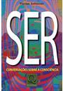 SER: CONVERSAÇOES SOBRE A CONSCIENCIA