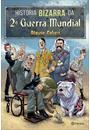 HISTORIA BIZARRA DA 2ª GUERRA MUNDIAL