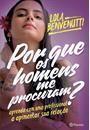 POR QUE OS HOMENS ME PROCURAM?: APRENDA COM UMA PROFISSIONAL A APIMENTAR SUA RELAÇAO